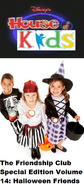 Disney's House of Kids - The Friendship Club Special Edition Volume 14 Halloween Friends