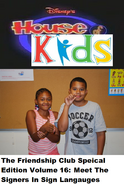 Disney's House of Kids - The Friendship Club Special Edition Volume 16 Meet The Signers In Sign Langauges