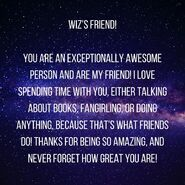 Wiz's friend! you are an exceptionally awesome person and have been