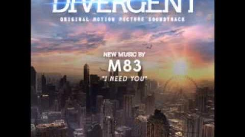 M83 - I Need You (Divergent Soundtrack)