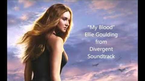 """""""My Blood"""" --Ellie Goulding-- Divergent Movie Soundtrack"""