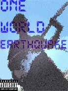 One World Earthquake Parental Advisory