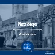 Academic Break Next Steps