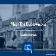 Academic Break Meet The Supervisors - Cover