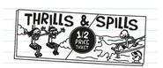 Thrills n spills