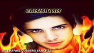 CRISISDOSIS - José Rafael Cordero Sánchez (letra lyric)