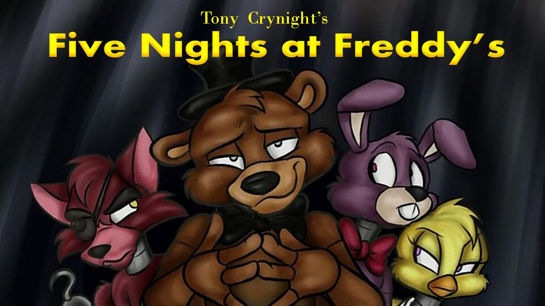 Five Nights at Freddy's (Tony Crynight)