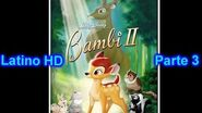 "Bambi 2 Latino ""Parte 3"" (HD)"