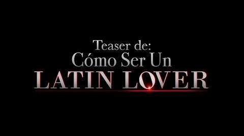Cómo Ser un Latin Lover - Teaser oficial