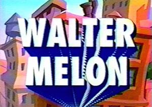 Walter Melon, héroe suplente