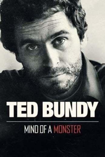 Ted Bundy: La mente de un monstruo