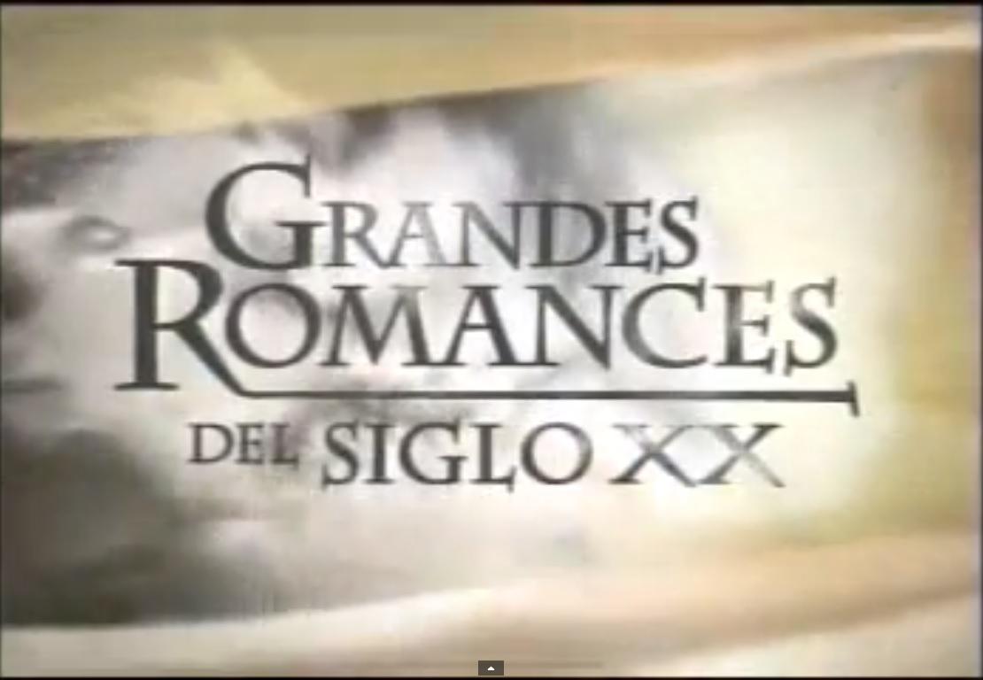 Grandes romances del siglo XX