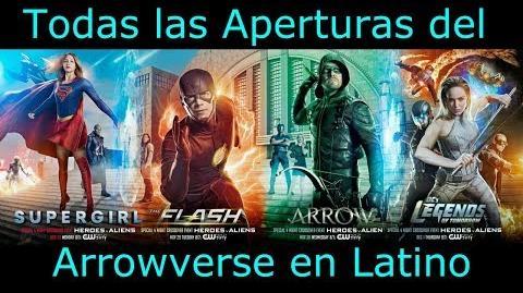 Arrowverse_(2012-2017)_-_Todos_los_Opening_en_Español_Latino