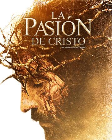 La Pasión De Cristo Doblaje Wiki Fandom