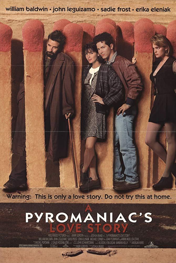 A Pyromaniac's Love Story