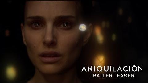 Aniquilación Trailer Teaser Doblado al Español Paramount México