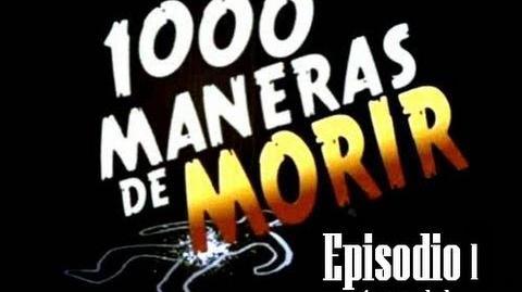 1000 Maneras De Morir Capitulo 1