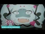¡¿Soy una araña?! l So I'm a Spider, So What? (doblaje en español)