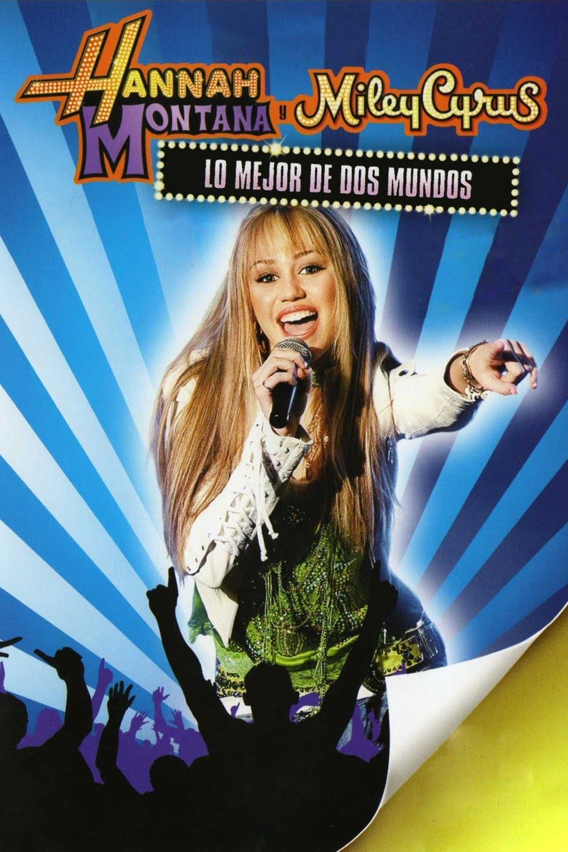 Hannah Montana y Miley Cyrus: Lo mejor de dos mundos