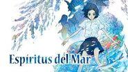 ESPÍRITUS DEL MAR (Kaijū no Kodomo - Children of the sea)