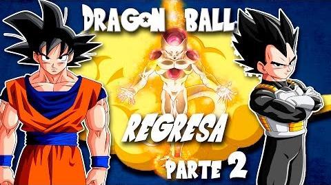Dragon Ball Renace (Parte 2)