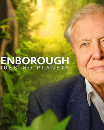 David Attenborough Una Vida En Nuestro Planeta Doblaje Wiki Fandom