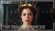 The Spanish Princess Part II Tráiler Oficial I STARZPLAY