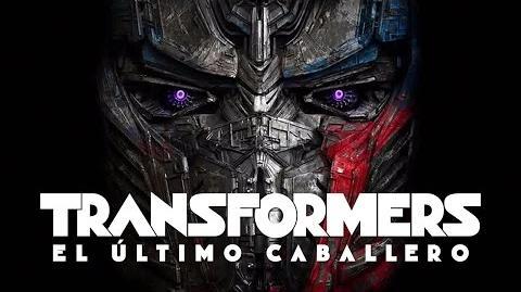 Transformers- El Último Caballero - Tráiler - Paramount Pictures México (Doblado al español))