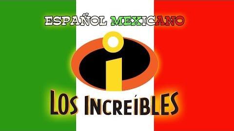 Los Increíbles - Español Mexicano Segmento