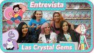 Entrevista exclusiva con las Crystal Gems (Leisha, Majo y Stefi Doblaje latino Editorial Kamite
