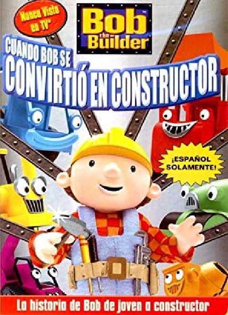 Bob el constructor: Cuando Bob se convirtió en constructor