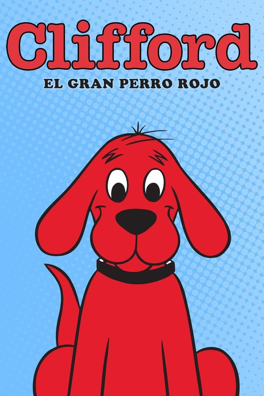Clifford, el gran perro rojo