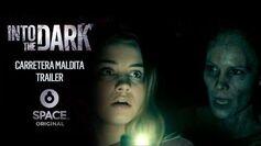 Carretera Maldita Into The Dark -Trailer 1