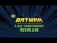 Batman Y las Tortugas Ninja - Oficial Trailer - Español Latino.
