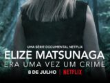 Elize Matsunaga: Érase una vez un crimen
