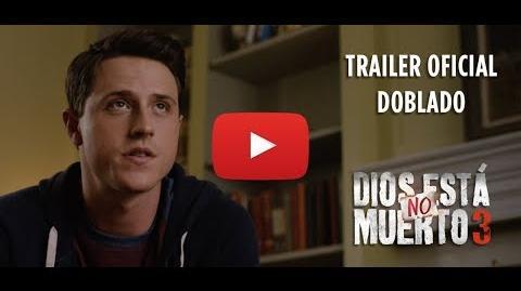 Dios No Está Muerto 3 - Trailer oficial doblado en español