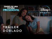 Diario de una Futura Presidenta - Tráiler Oficial Doblado - Disney+