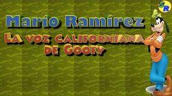 Mario_Ramírez_La_voz_californiana_de_Goofy_-_Sergio_Rivera