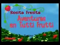 Rosita Fresita Aventuras en Tutti Frutti Primer Titulo en Español