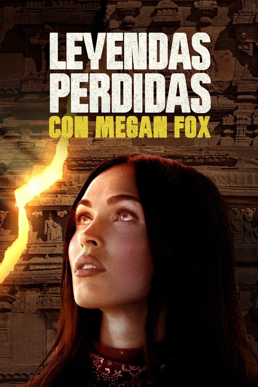 Leyendas perdidas con Megan Fox