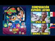 Space Jam Y Jóvenes Titanes -1996-2021- Comparación del Doblaje Latino