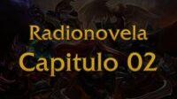 League of Legends - Radio Novela Capitulo 02