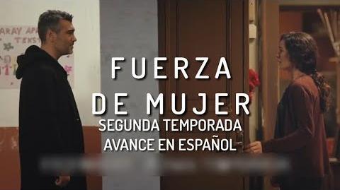 Fuerza de mujer AVANCE en ESPAÑOL Segunda Temporada
