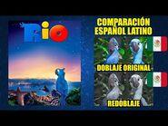 Rio -2011- Comparación del Doblaje Latino Original y Redoblaje - Español Latino