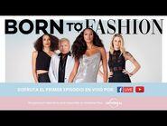 Conoce al nuevo rostro de la moda en Born to Fashion