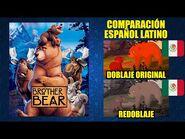 Tierra de Osos -2003- Comparación del Doblaje Latino Original y Redoblaje - Español Latino