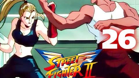 Street Fighter II V - CAP.26. Una lucha violenta - Segunda parte