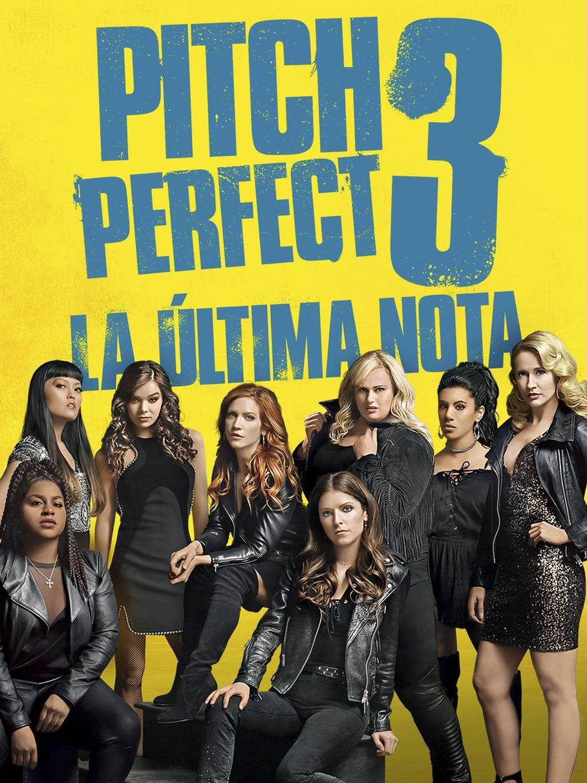 Pitch Perfect 3: La última nota