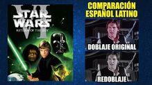 Star Wars Episodio VI- El Retorno del Jedi -1983- Doblaje Original y Redoblaje - Latino Comparación