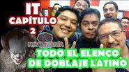 Freakmanía - Vimos IT 2 con TODO EL ELENCO DE DOBLAJE LATINO